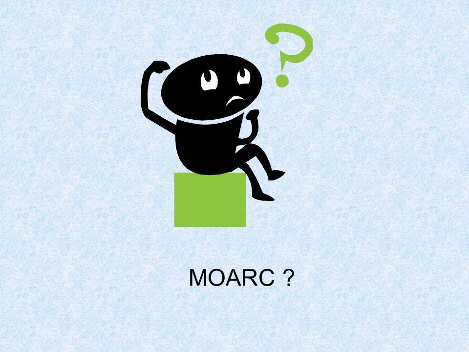 Que penser de tout ceci MOARC