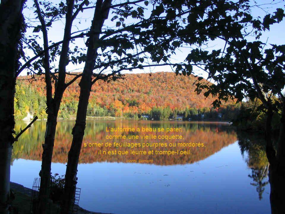 L'automne a beau se parer, comme une vieille coquette,