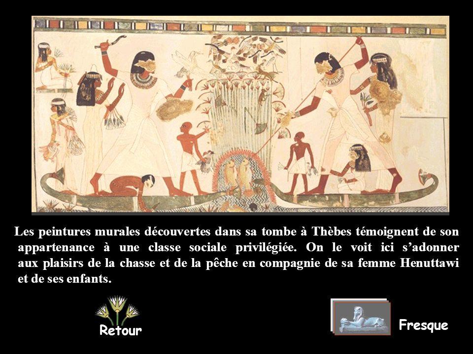 Les peintures murales découvertes dans sa tombe à Thèbes témoignent de son appartenance à une classe sociale privilégiée. On le voit ici s'adonner aux plaisirs de la chasse et de la pêche en compagnie de sa femme Henuttawi et de ses enfants.
