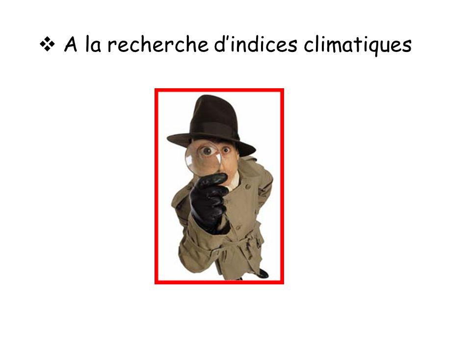 A la recherche d'indices climatiques