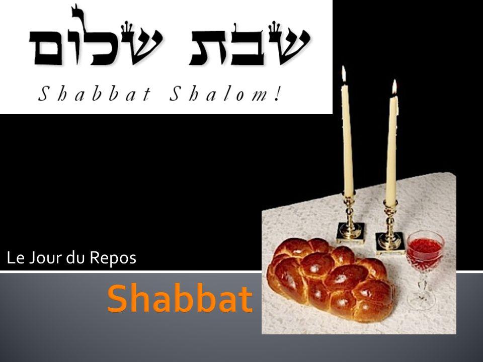 Le Jour du Repos Shabbat