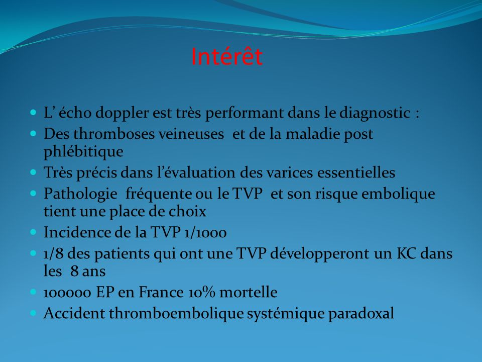 Intérêt L' écho doppler est très performant dans le diagnostic :