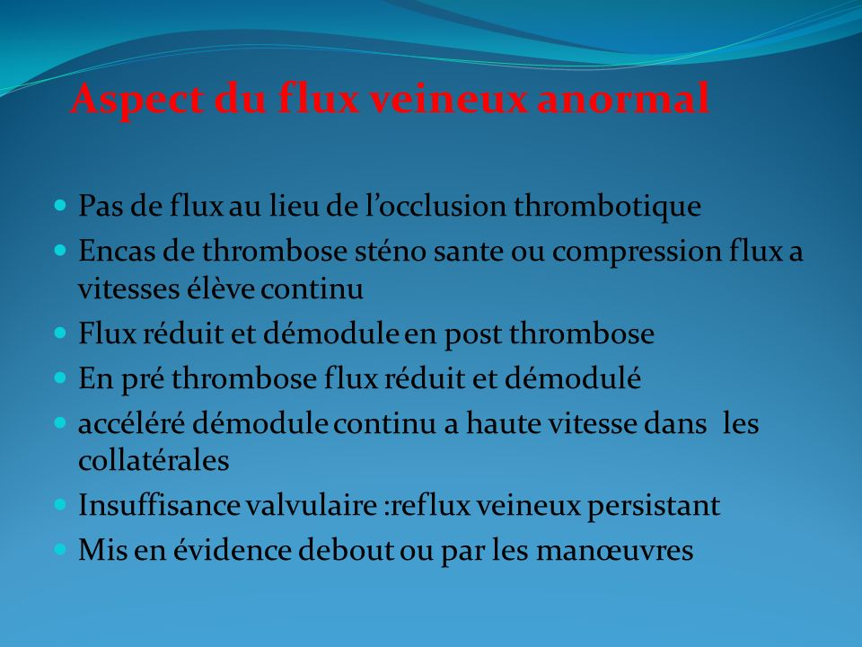 Aspect du flux veineux anormal