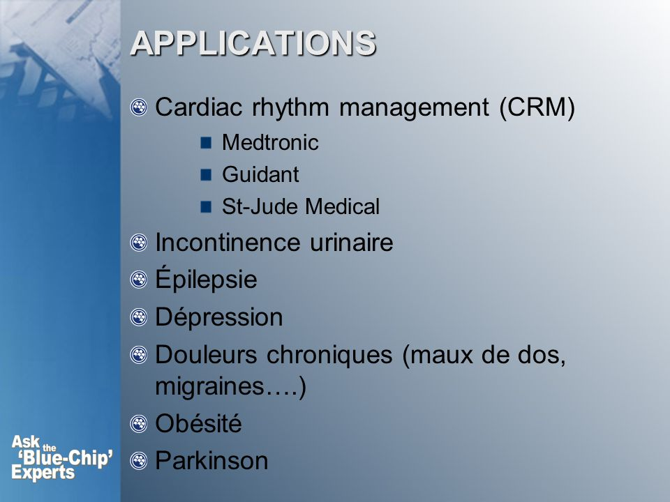 APPLICATIONS Cardiac rhythm management (CRM) Incontinence urinaire
