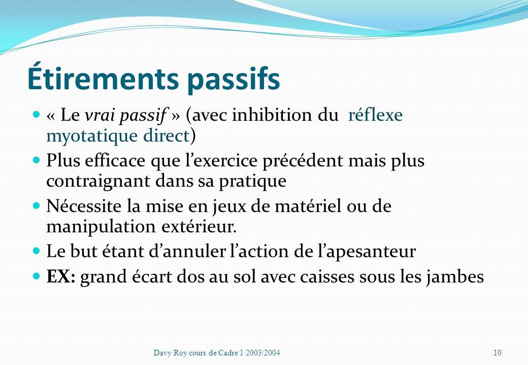 Étirements passifs « Le vrai passif » (avec inhibition du réflexe myotatique direct)