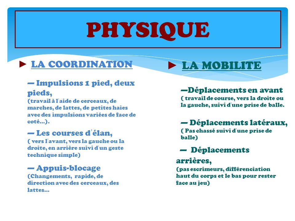 PHYSIQUE ► LA COORDINATION. ► LA MOBILITE.