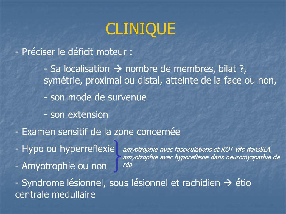 CLINIQUE Préciser le déficit moteur :