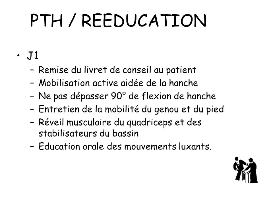 PTH / REEDUCATION J1 Remise du livret de conseil au patient