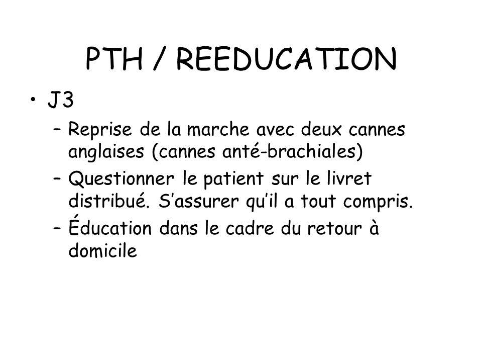 PTH / REEDUCATION J3. Reprise de la marche avec deux cannes anglaises (cannes anté-brachiales)