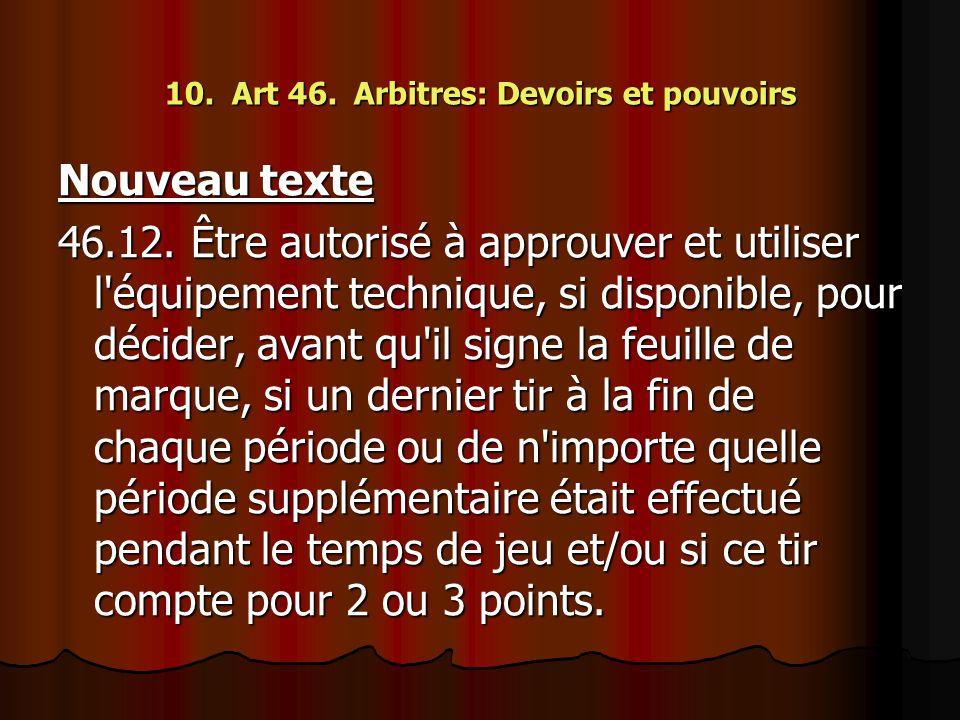 10. Art 46. Arbitres: Devoirs et pouvoirs