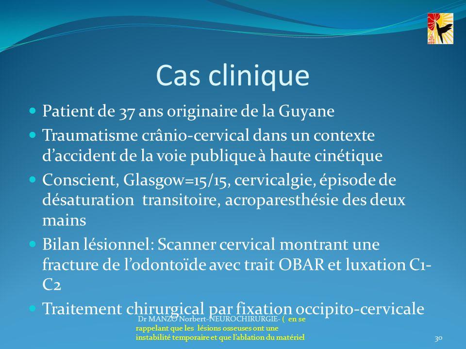 Cas clinique Patient de 37 ans originaire de la Guyane