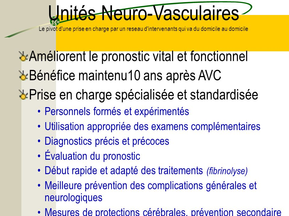 Unités Neuro-Vasculaires Le pivot d une prise en charge par un reseau d intervenants qui va du domicile au domicile