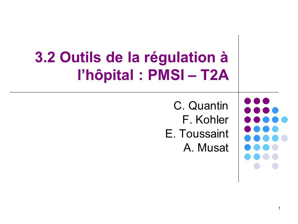 3.2 Outils de la régulation à l'hôpital : PMSI – T2A