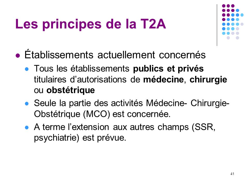 Les principes de la T2A Établissements actuellement concernés