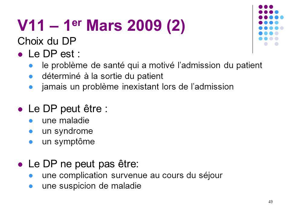 V11 – 1er Mars 2009 (2) Choix du DP Le DP est : Le DP peut être :