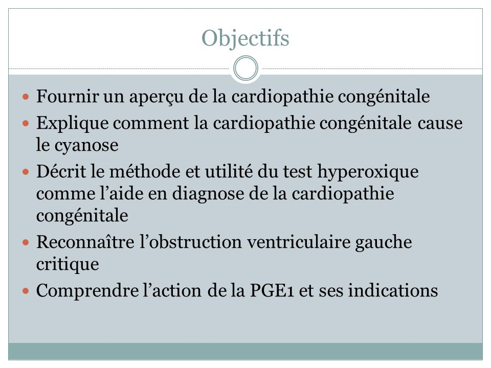 Objectifs Fournir un aperçu de la cardiopathie congénitale
