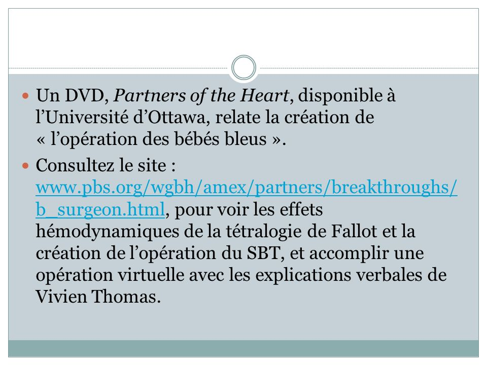 Un DVD, Partners of the Heart, disponible à l'Université d'Ottawa, relate la création de « l'opération des bébés bleus ».