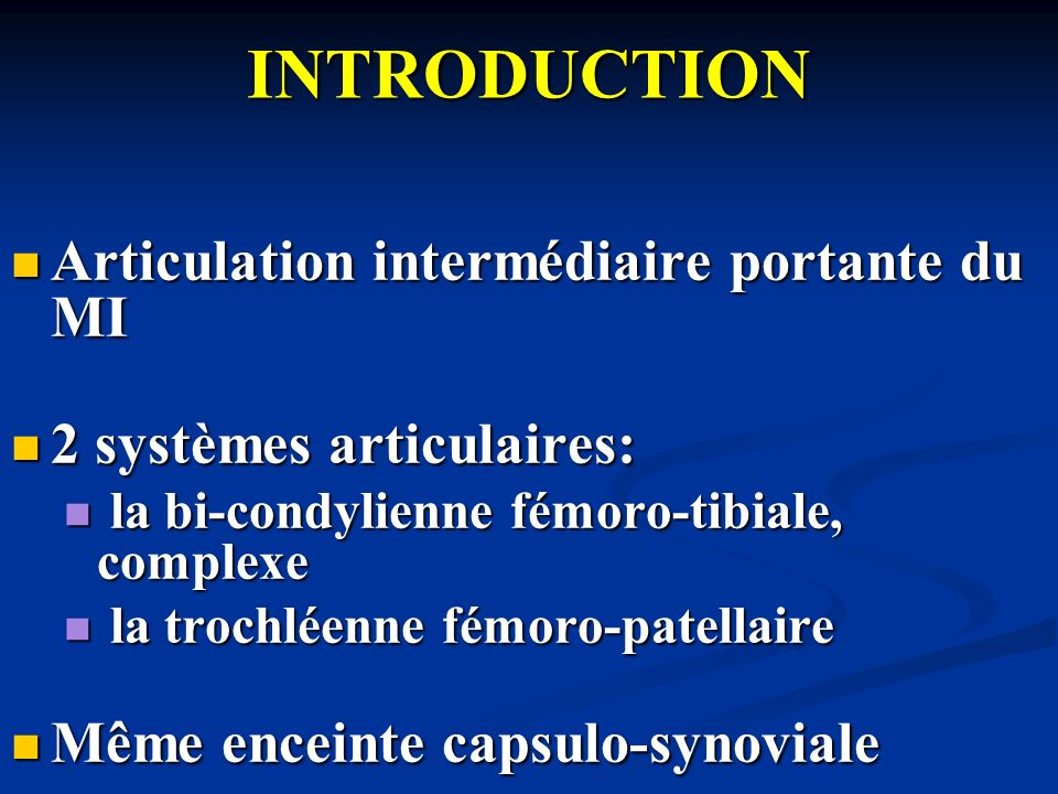 INTRODUCTION Articulation intermédiaire portante du MI