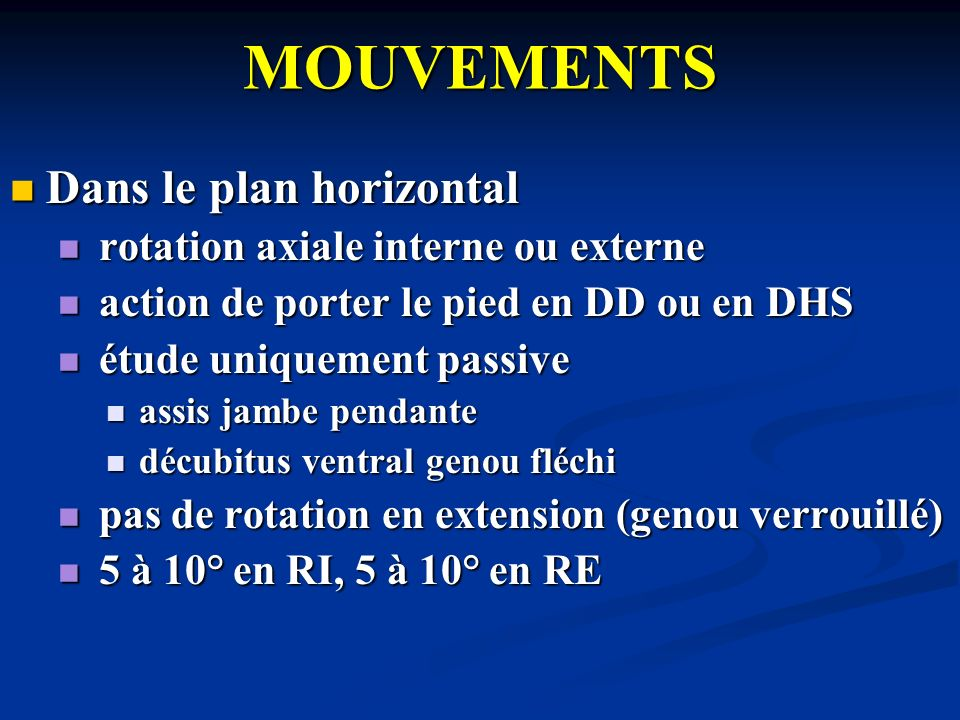 MOUVEMENTS Dans le plan horizontal rotation axiale interne ou externe