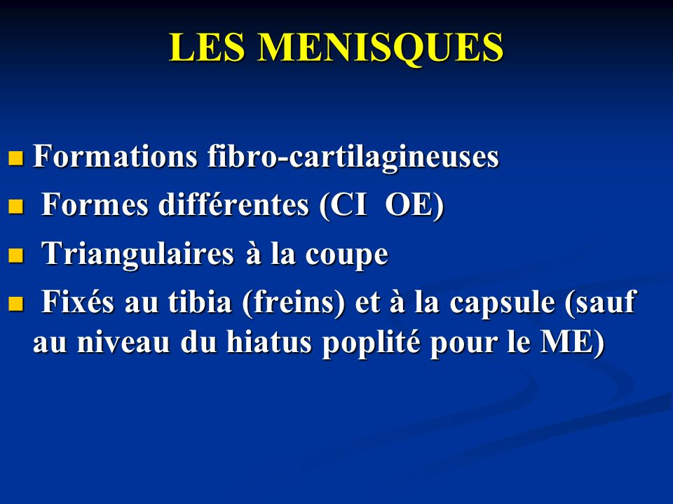 LES MENISQUES Formations fibro-cartilagineuses