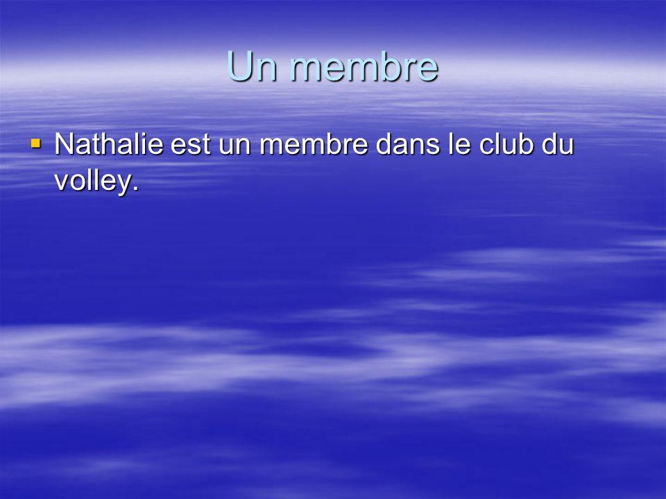 Un membre Nathalie est un membre dans le club du volley.