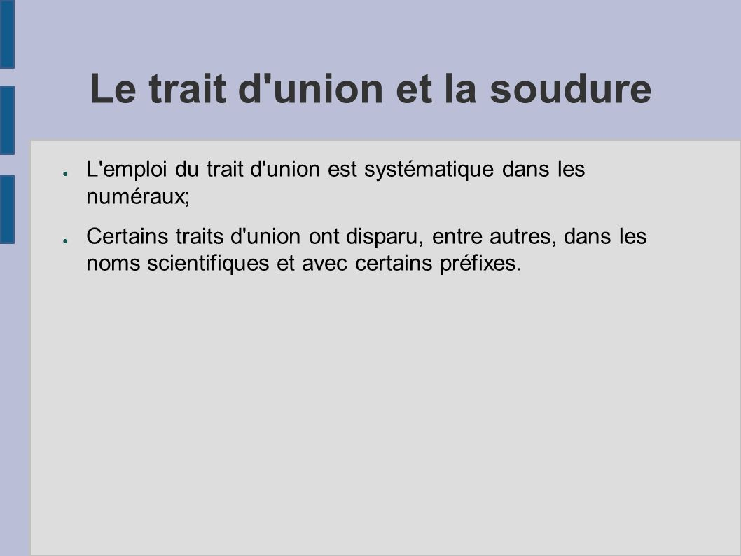 Le trait d union et la soudure