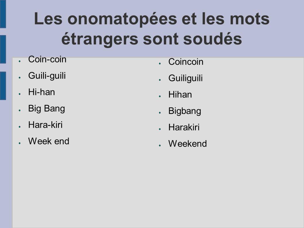 Les onomatopées et les mots étrangers sont soudés