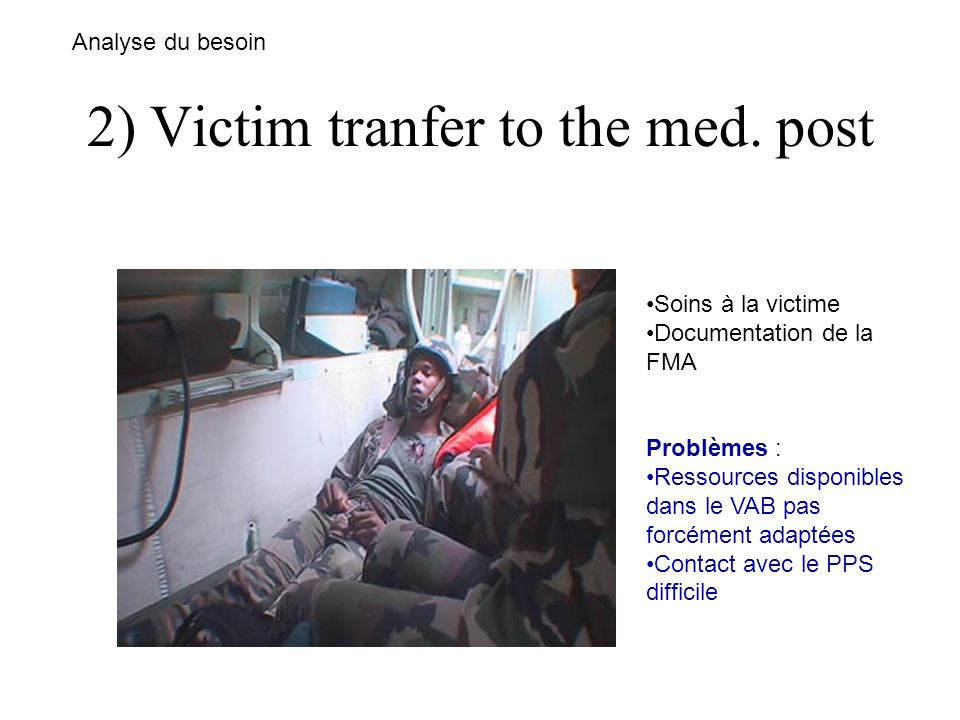 2) Victim tranfer to the med. post