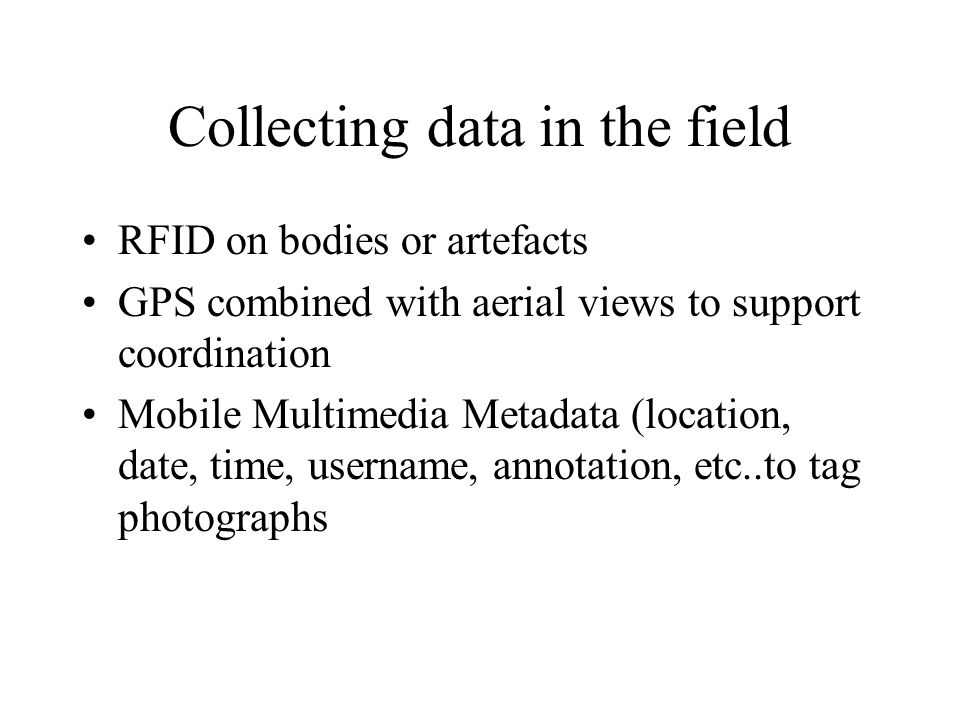 Collecting data in the field