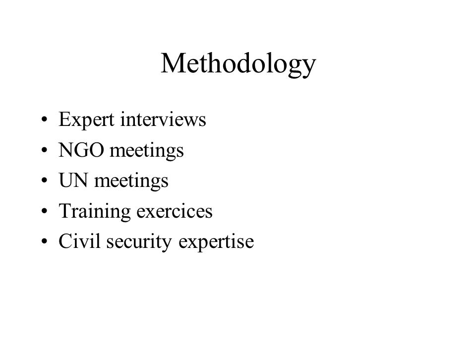 Methodology Expert interviews NGO meetings UN meetings