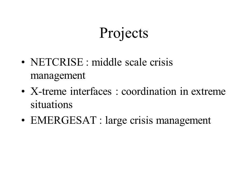 Projects NETCRISE : middle scale crisis management