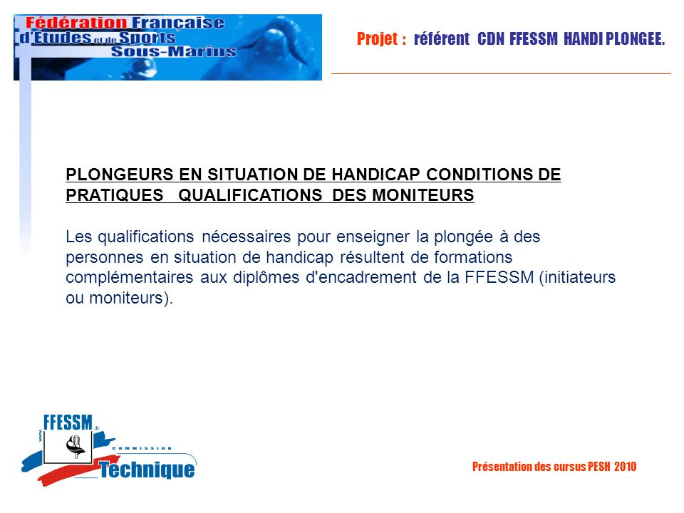 PLONGEURS EN SITUATION DE HANDICAP CONDITIONS DE PRATIQUES QUALIFICATIONS DES MONITEURS
