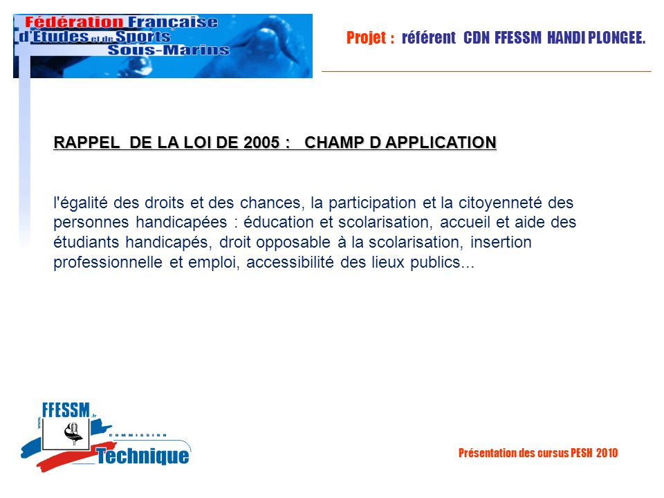 RAPPEL DE LA LOI DE 2005 : CHAMP D APPLICATION
