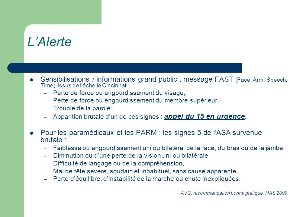 L'Alerte Sensibilisations / informations grand public : message FAST (Face, Arm, Speech, Time), issus de l'échelle Cincinnati :