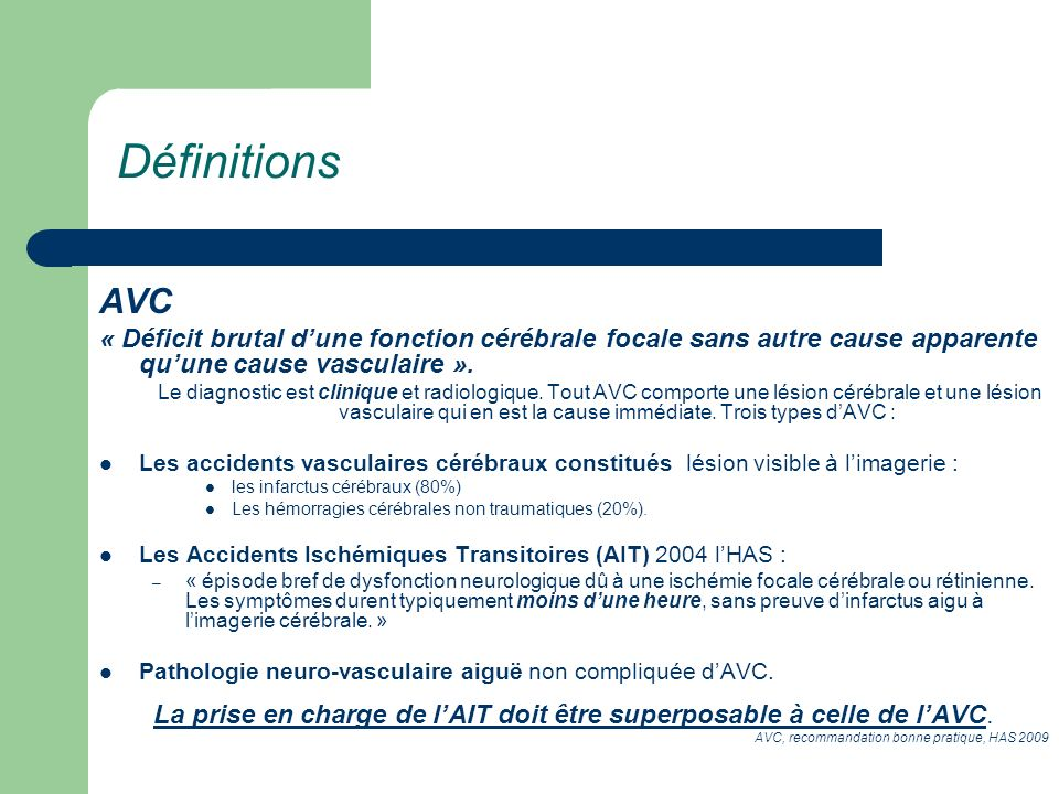 La prise en charge de l'AIT doit être superposable à celle de l'AVC.