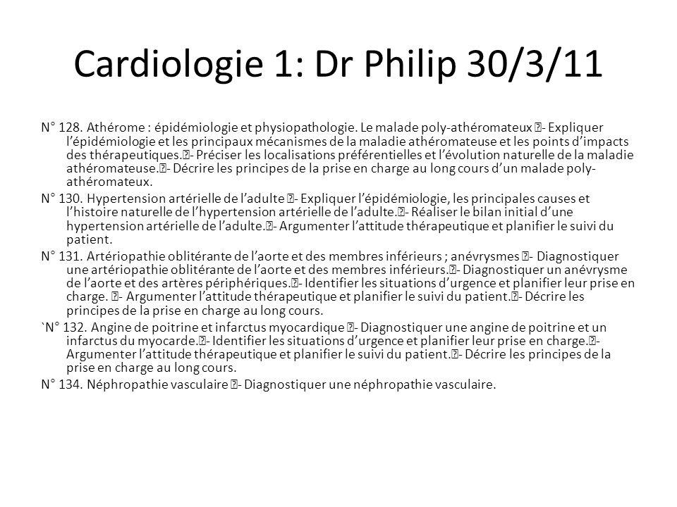 Cardiologie 1: Dr Philip 30/3/11