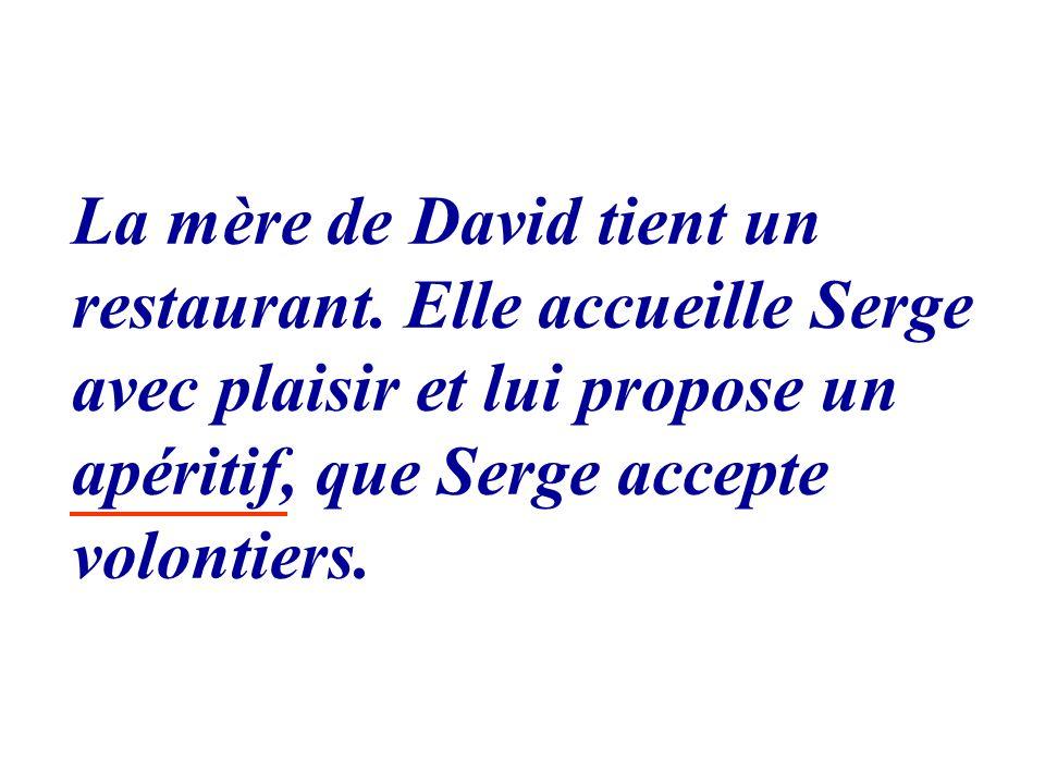 La mère de David tient un restaurant
