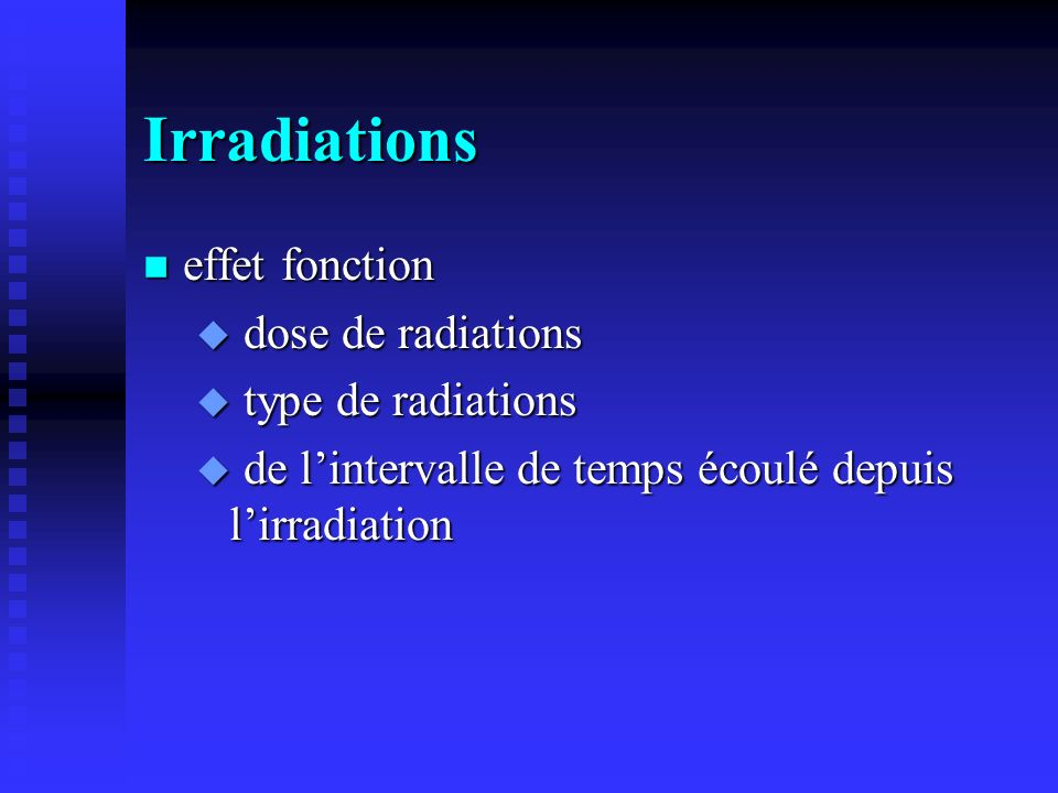Irradiations effet fonction dose de radiations type de radiations
