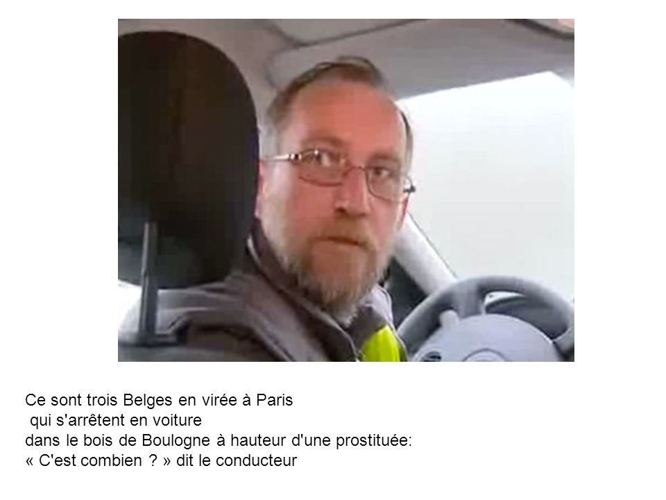 Ce sont trois Belges en virée à Paris qui s arrêtent en voiture