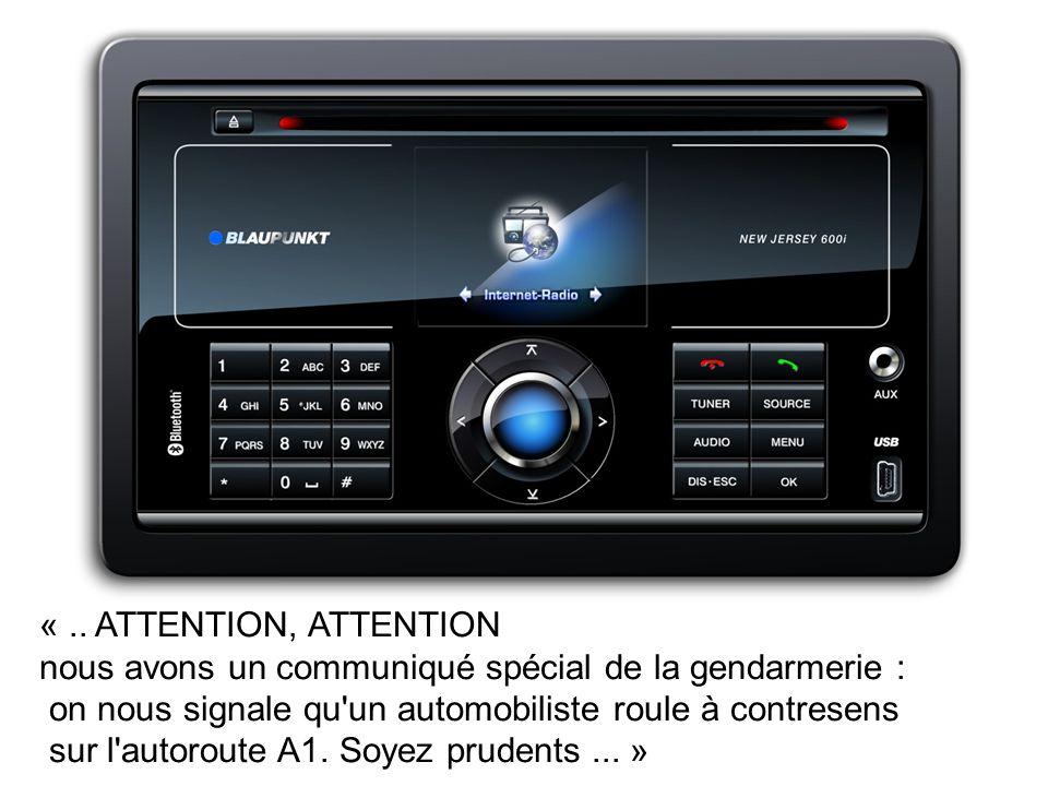 « .. ATTENTION, ATTENTION nous avons un communiqué spécial de la gendarmerie : on nous signale qu un automobiliste roule à contresens.