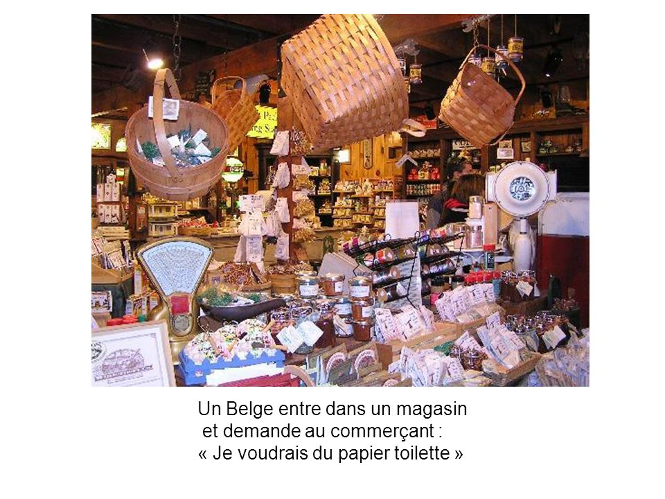 Un Belge entre dans un magasin