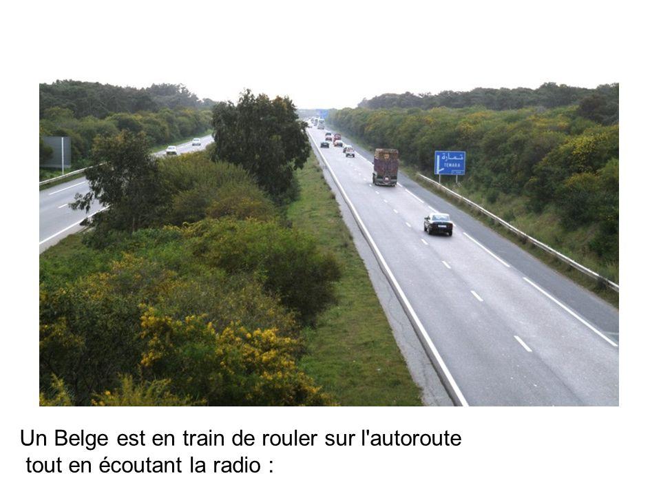 Un Belge est en train de rouler sur l autoroute