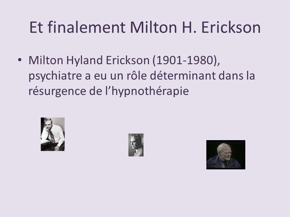 Et finalement Milton H. Erickson