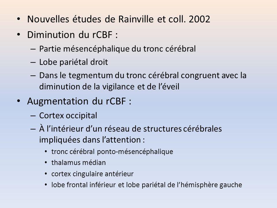 Nouvelles études de Rainville et coll. 2002 Diminution du rCBF :