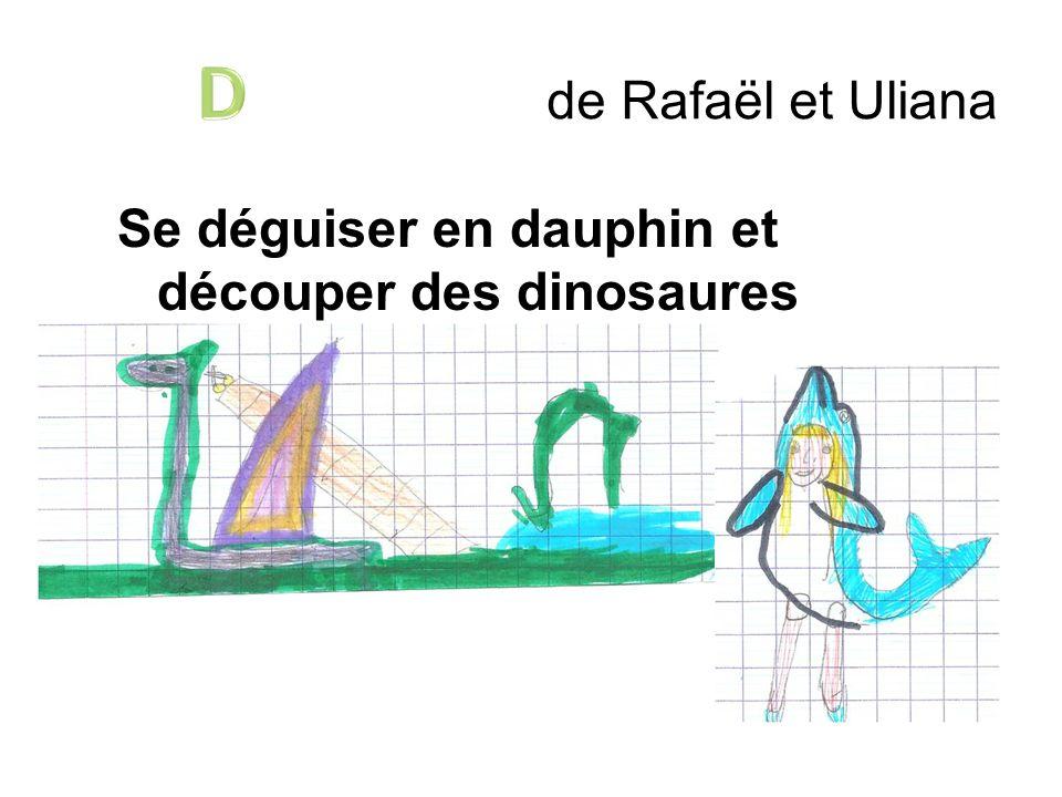 D de Rafaël et Uliana Se déguiser en dauphin et découper des dinosaures dodus avec les doigts.