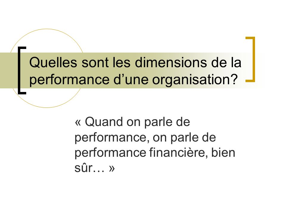 Quelles sont les dimensions de la performance d'une organisation