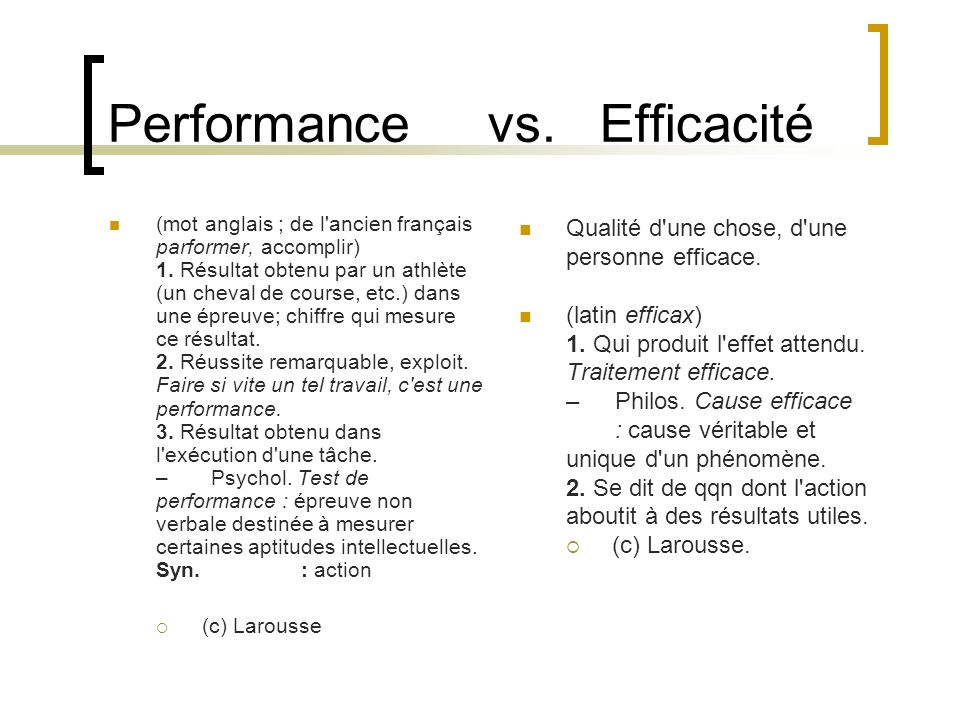 Performance vs. Efficacité