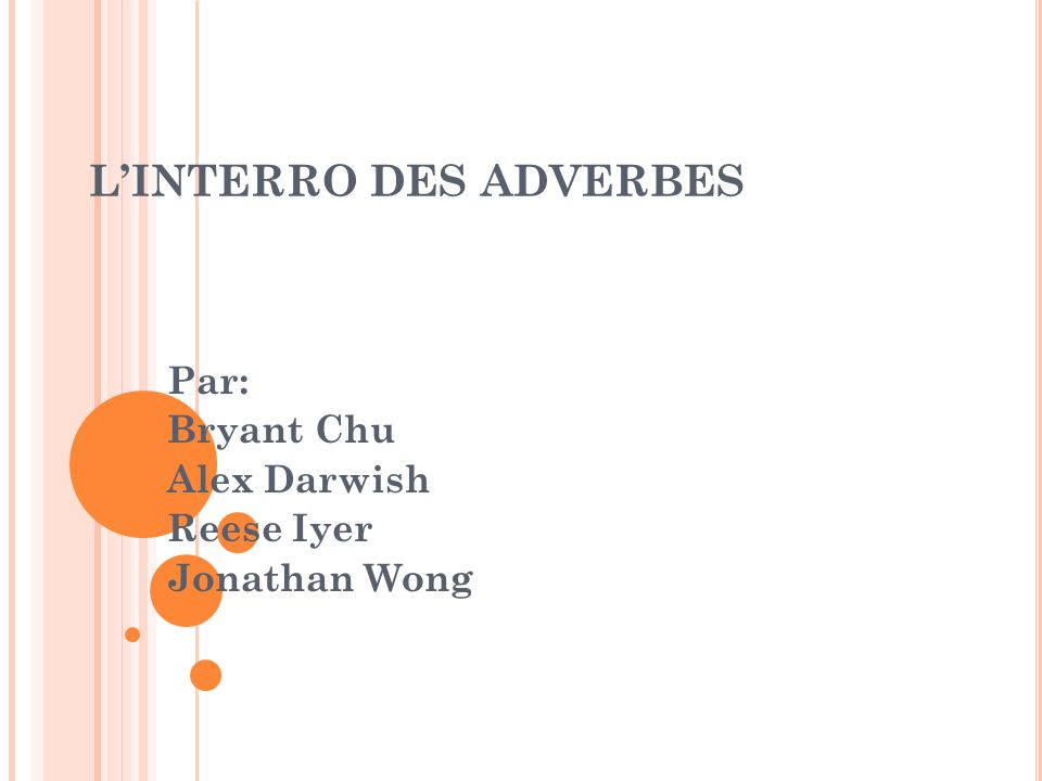 L'INTERRO DES ADVERBES