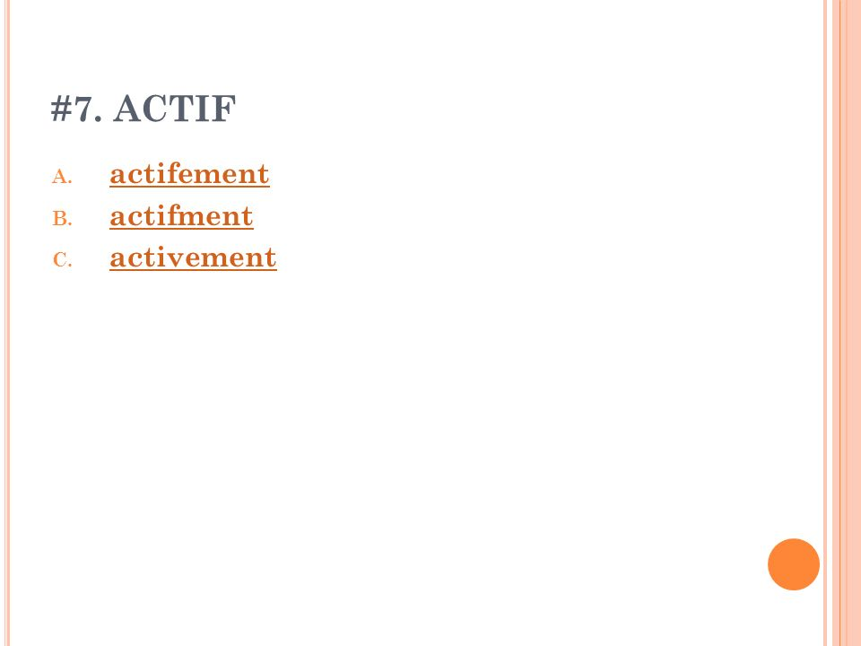 #7. ACTIF actifement actifment activement
