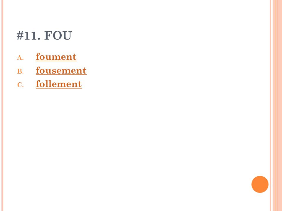 #11. FOU foument fousement follement